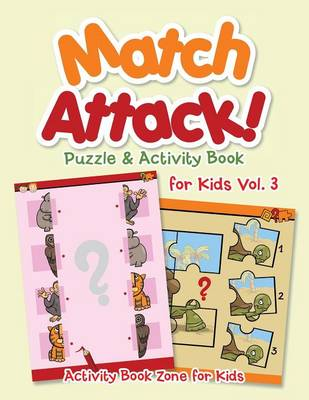 Match Attack! Puzzle & Activity Book for Kids Vol. 3 (Paperback)