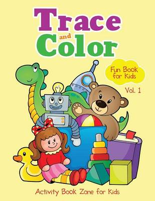 Trace and Color Fun Book for Kids Vol. 1 (Paperback)
