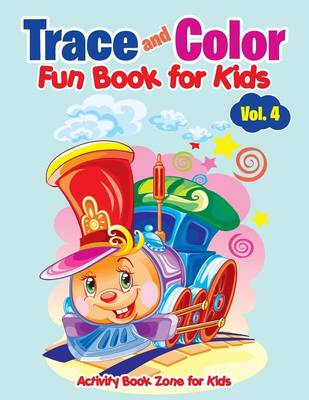 Trace and Color Fun Book for Kids Vol. 4 (Paperback)