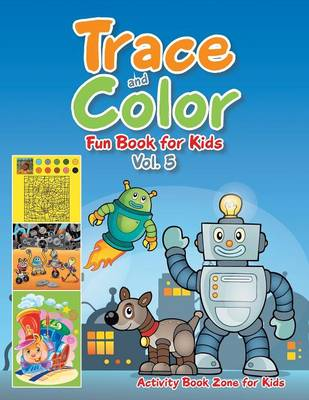 Trace and Color Fun Book for Kids Vol. 5 (Paperback)