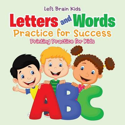 Letters and Words Practice for Success: Printing Practice for Kids (Paperback)