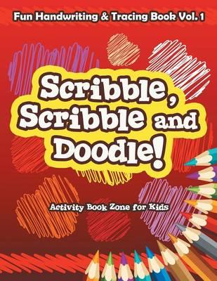 Scribble, Scribble and Doodle! Fun Handwriting & Tracing Book Vol. 1 (Paperback)