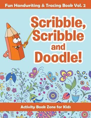Scribble, Scribble and Doodle! Fun Handwriting & Tracing Book Vol. 2 (Paperback)