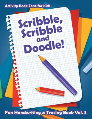 Scribble, Scribble and Doodle! Fun Handwriting & Tracing Book Vol. 3 (Paperback)