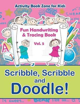 Scribble, Scribble and Doodle! Fun Handwriting & Tracing Book Vol. 5 (Paperback)