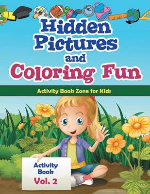 Hidden Pictures and Coloring Fun - Activity Book Vol. 2 (Paperback)