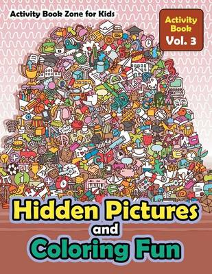 Hidden Pictures and Coloring Fun - Activity Book Vol. 3 (Paperback)