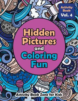 Hidden Pictures and Coloring Fun - Activity Book Vol. 4 (Paperback)