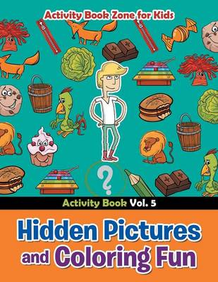Hidden Pictures and Coloring Fun - Activity Book Vol. 5 (Paperback)