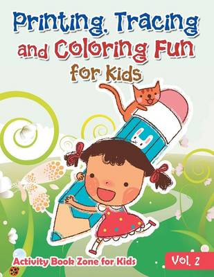 Printing, Tracing and Coloring Fun for Kids - Vol. 2 (Paperback)