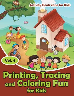 Printing, Tracing and Coloring Fun for Kids - Vol. 4 (Paperback)