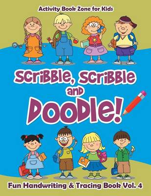 Scribble, Scribble and Doodle! Fun Handwriting & Tracing Book Vol. 4 (Paperback)