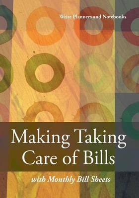 Making Taking Care of Bills with Monthly Bill Sheet (Paperback)
