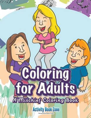 Coloring for Adults: A Mischief Coloring Book (Paperback)