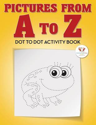 Pictures from A to Z - Dot to Dot Activity Book (Paperback)