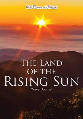 The Land of the Rising Sun Travel Journal (Paperback)