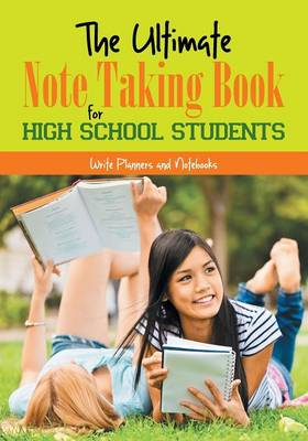 The Ultimate Note Taking Book for High School Students (Paperback)
