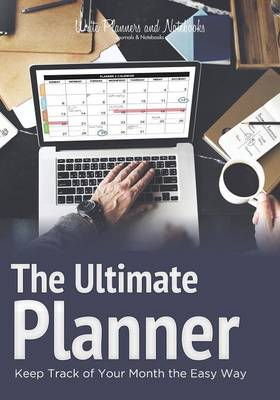 The Ultimate Planner: Keep Track of Your Month the Easy Way (Paperback)