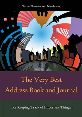 The Very Best Address Book and Journal for Keeping Track of Important Things (Paperback)