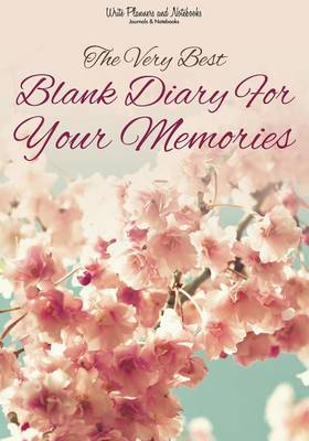 The Very Best Blank Diary for Your Memories (Paperback)