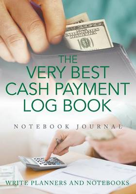 The Very Best Cash Payment Log Book Notebook Journal (Paperback)