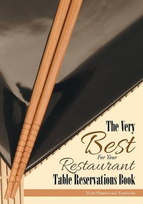 The Very Best for Your Restuarant Table Reservations Book (Paperback)
