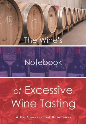 The Wine's Notebook of Excessive Wine Tasting (Paperback)