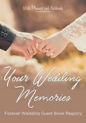 Your Wedding Memories Forever Wedding Guest Book Registry (Paperback)