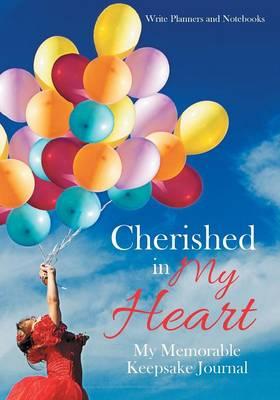 Cherished in My Heart: My Memorable Keepsake Journal (Paperback)
