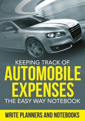 Keeping Track of Automobile Expenses the Easy Way Notebook (Paperback)
