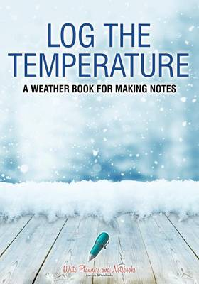 Log the Temperature: A Weather Book for Making Notes (Paperback)