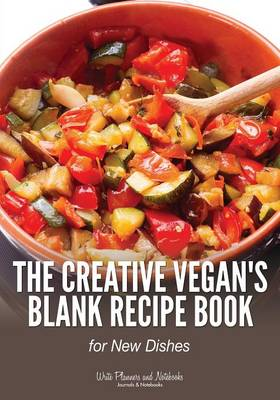 The Creative Vegan's Blank Recipe Book for New Dishes (Paperback)