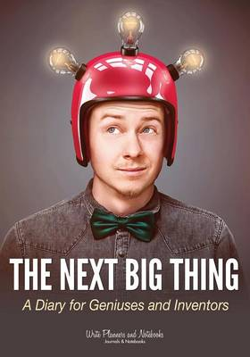 The Next Big Thing: A Diary for Geniuses and Inventors (Paperback)