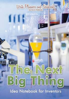 The Next Big Thing: Idea Notebook for Inventors (Paperback)