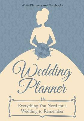 Wedding Planner - Everything You Need for a Wedding to Remember (Paperback)