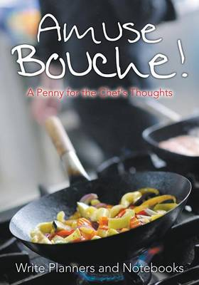 Amuse Bouche! a Penny for the Chef's Thoughts (Paperback)