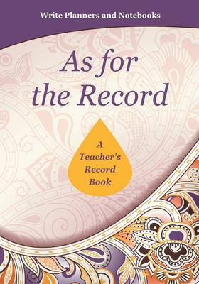As for the Record: A Teacher's Record Book (Paperback)