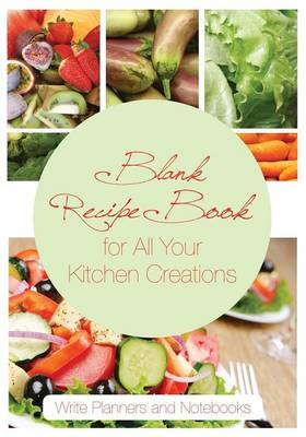 Blank Recipe Book for All Your Kitchen Creations (Paperback)