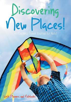 Discovering New Places! an Exciting Travel Journal for Kids! (Paperback)