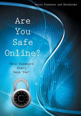 Are You Safe Online? This Password Diary Says Yes! (Paperback)