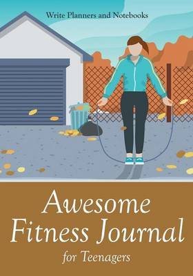 Awesome Fitness Journal for Teenagers (Paperback)