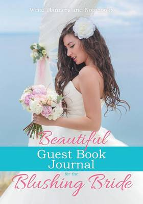Beautiful Guest Book Journal for the Blushing Bride (Paperback)