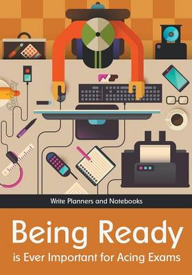 Being Ready Is Ever Important for Acing Exams (Paperback)