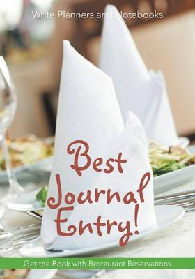 Best Journal Entry! Get the Book with Restaurant Reservations. (Paperback)