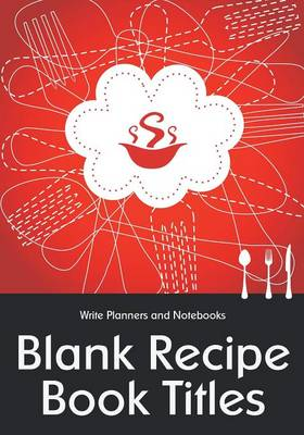 Blank Recipe Book Titles (Paperback)