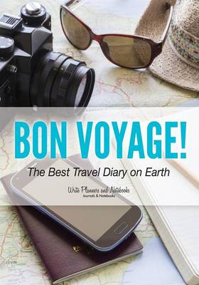 Bon Voyage! the Best Travel Diary on Earth (Paperback)