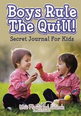 Boys Rule the Quill! Secret Journal for Kids (Paperback)