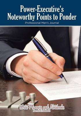 Power-Executive's Noteworthy Points to Ponder Professional Men's Journal (Paperback)