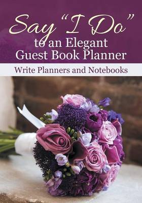 Say I Do to an Elegant Guest Book Planner (Paperback)