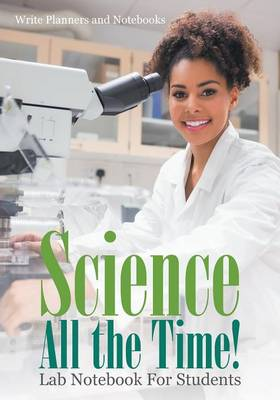 Science All the Time! Lab Notebook for Students (Paperback)